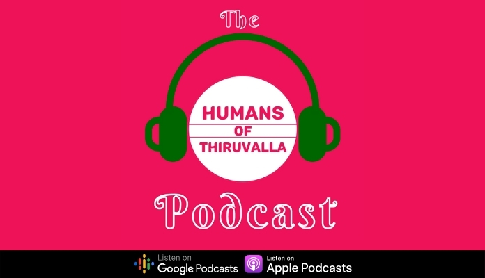 the Humans of Thiruvalla podcast shows
